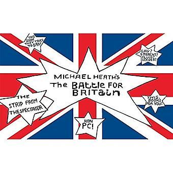 Michael Heath's The Battle for Britain: Collections of� 135 surreal and hilarious cartoons by the prolific British cartoonist, illustrator and cartoon editor of The Spectator.
