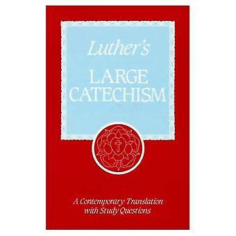 Les grand catéchisme de Luther: une traduction contemporaine avec des Questions de l'étude