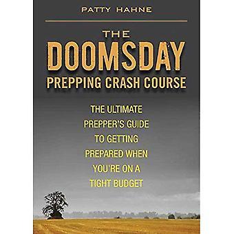 Doomsday Prepping Crash Course: Ultimate Prepper Guide coraz przygotowane, gdy jesteś na napięty budżet