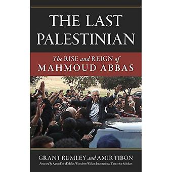 The Last Palestinian: The Rise and Reign of Mahmoud Abbas