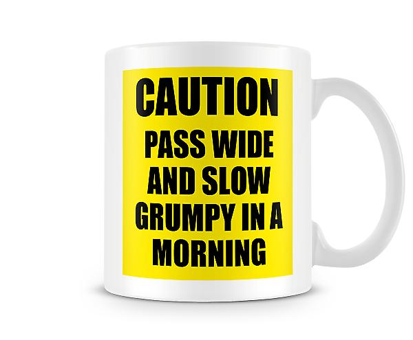 Caution Pass Wide Slow Grumpy In Morning Mug