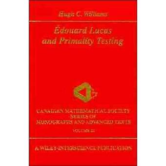 Edouard Lucas and Primality Testing by Williams & Hugh C.