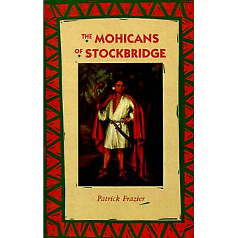The Mohicans of Stockbridge by Frazier & Patrick