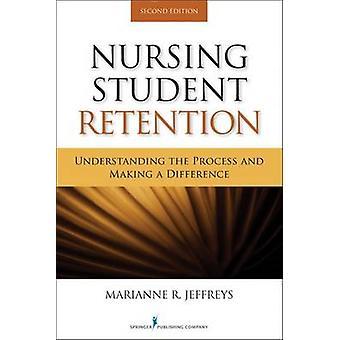Omvårdnad Student Retention förstå processen och göra en skillnad av Jeffreys & Marianne R.