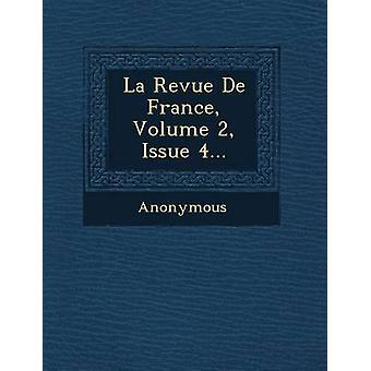 La Revue De France Volume 2 Issue 4... by Anonymous