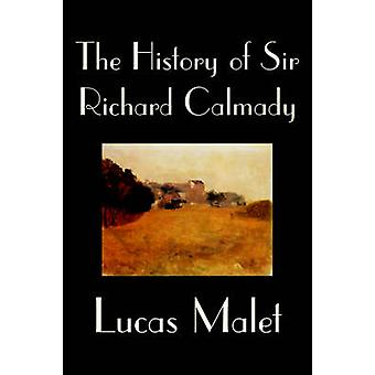 The History of Sir Richard Calmady by Lucas Malet Fiction by Malet & Lucas