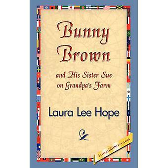 Bunny Brown och hans syster stämma på Grandpas gård av hopp & Laura Lee
