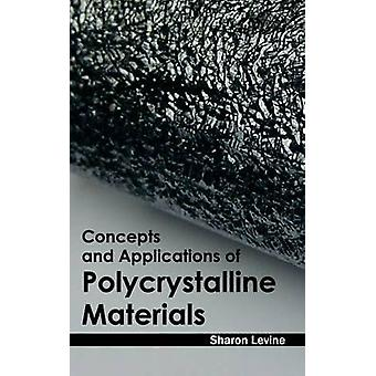Concepts and Applications of Polycrystalline Materials by Levine & Sharon