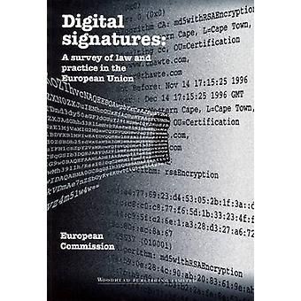 Digital Signatures A Survey of Law and Practice in the European Union by European Commission