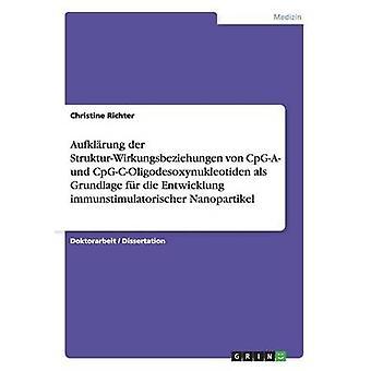 Aufklrung der StrukturWirkungsbeziehungen von CpGA und CpGCOligodesoxynukleotiden als Grundlage fr die Entwicklung immunstimulatorischer Nanopartikel por Richter & Christine