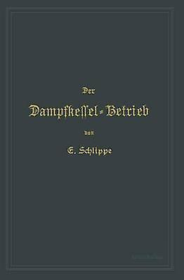 Der DampfkesselBetrieb by Schlippe & Emil