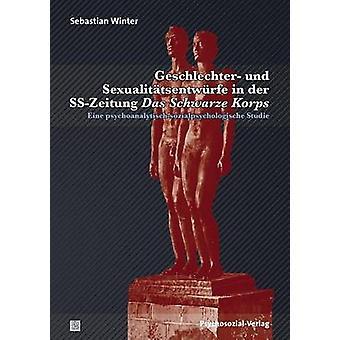 Geschlechter und Sexualittsentwrfe in der SSZeitung Das Schwarze Korps by Winter & Sebastian