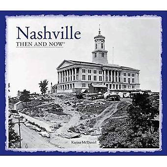 Nashville: Damals und heute (damals und heute (Pavillon Bücher))