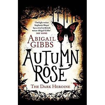 Autumn Rose by Abigail Gibbs - 9780062248756 Book