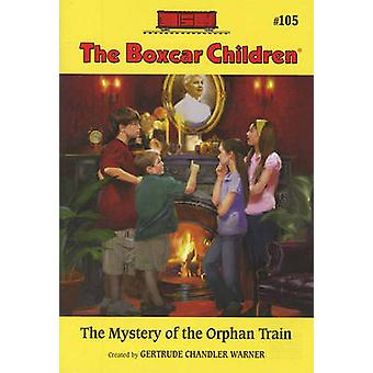The Mystery of the Orphan Train by Gertrude Chandler Warner - Robert
