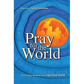 Pray for the World - A New Prayer Resource from Operation World (abrid