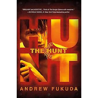 The Hunt by Andrew Fukuda - 9781250005298 Book