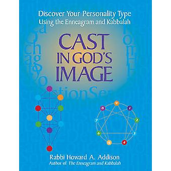 Cast in God's Image - Discover Your Personality Type Using the Enneagr
