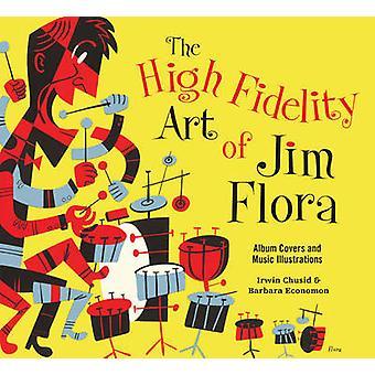 The High Fidelity Art of Jim Flora by Irwin Chusid - Barbara Economon