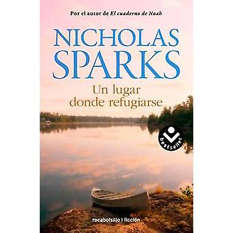 Un Lugar Donde Refugiarse by Nicholas Sparks - 9788415729815 Book
