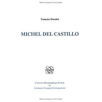 Michel del Castillo by Francoise Dorenlot - 9789051834512 Book