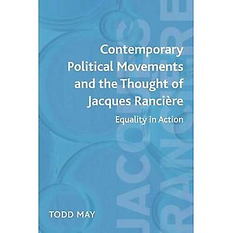 Les mouvements politiques contemporains et la pensée de Jacques Ranciere: l'égalité en Action