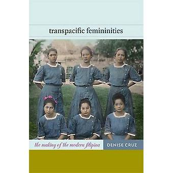 Transpazifischen Femininität - The Making of Modern Filipina von Denis