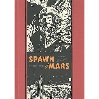 Spawn Of Mars and Other Stories par Al Feldstein et Illustrated par Wallace Wood