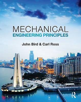 Mechanical Engineering Principles 3rd ed by John Bird