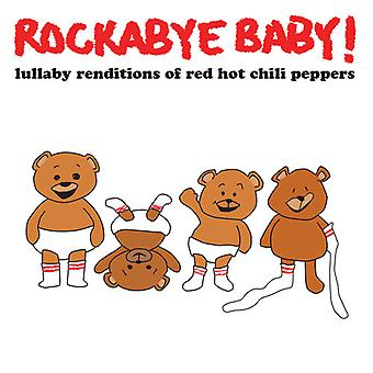 Rockabye Baby! - Lullaby Renditions of Red Hot Chili Peppers [CD] USA import