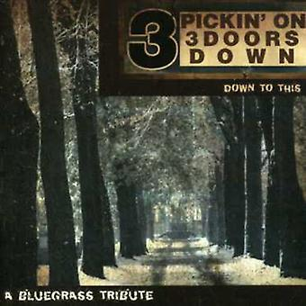 Pickin' on 3 Doors Down - Down to This: Pickin on 3 Doors Down: Bluegrass Tr [CD] USA import