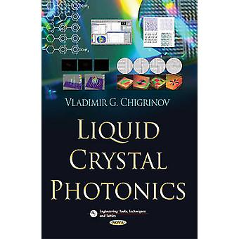 Liquid Crystal Photonics durch Vladimir G. Chigrinov