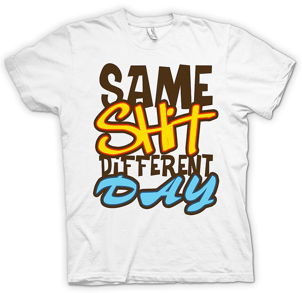 Mens T-shirt - Same Shit Different Day - Quote
