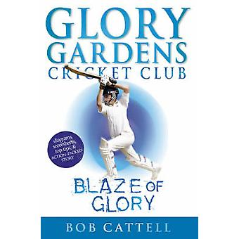 Glory Gardens 6 - Blaze of Glory by Bob Cattell - David Kearney - 978