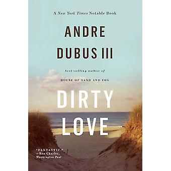 Dirty Love by Andre Dubus III - 9780393348910 Book