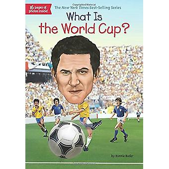 What Is the World Cup? by Bonnie Bader - 9780515158212 Book