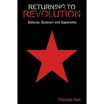 Returning to Revolution - Deleuze - Guattari and Zapatismo by Thomas N