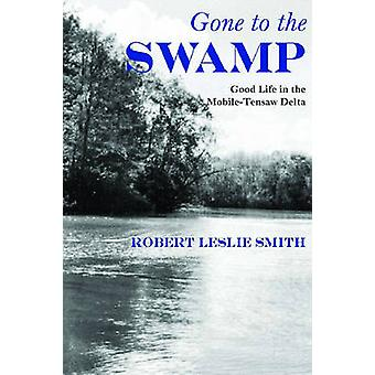 Gone to the Swamp - Raw Materials for the Good Life in the Mobile-Tens