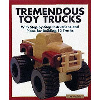 Tremendous Toy Trucks by Les Neufeld - 9781561583997 Book