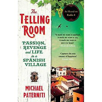 The Telling Room - Passion - Revenge and Life in a Spanish Village (Ma