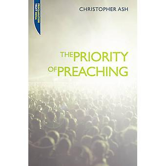 Priorität der Predigt von Christopher Ash - 9781845504649 Buch