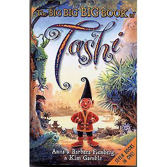 The Big Big Big Book of Tashi by Anna Fienberg - Kim Gamble - Barbara