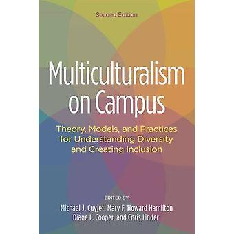 Multiculturalism on Campus - Theory - Models - and Practices for Under