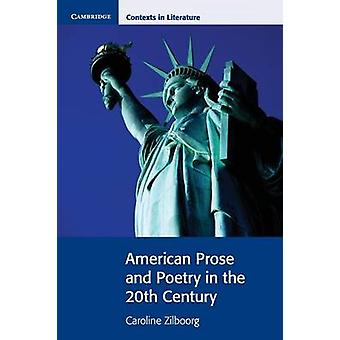 American Prose and Poetry in the 20th Century by Caroline Zilboorg