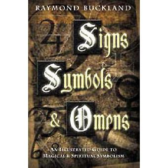 Signs - Symbols and Omens - An Illustrated Guide to Magical and Spirit