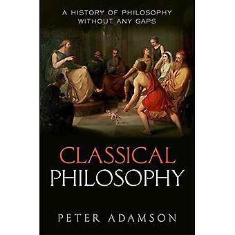 Klasycznej filozofii: Historia filozofii, bez żadnych przerw, Tom 1