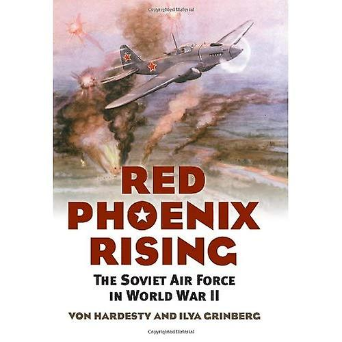 rouge Phoenix Rising  The Soviet Air Force in World War II