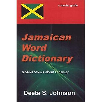 Jamaican Word Dictionary: & Short Stories About Language