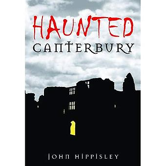 Haunted Canterbury [Illustrated]