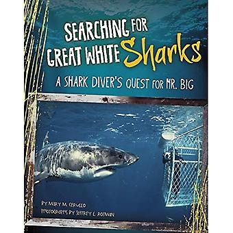 Searching for Great White Sharks: A Shark Diver's Quest for Mr. Big (Shark Expedition)